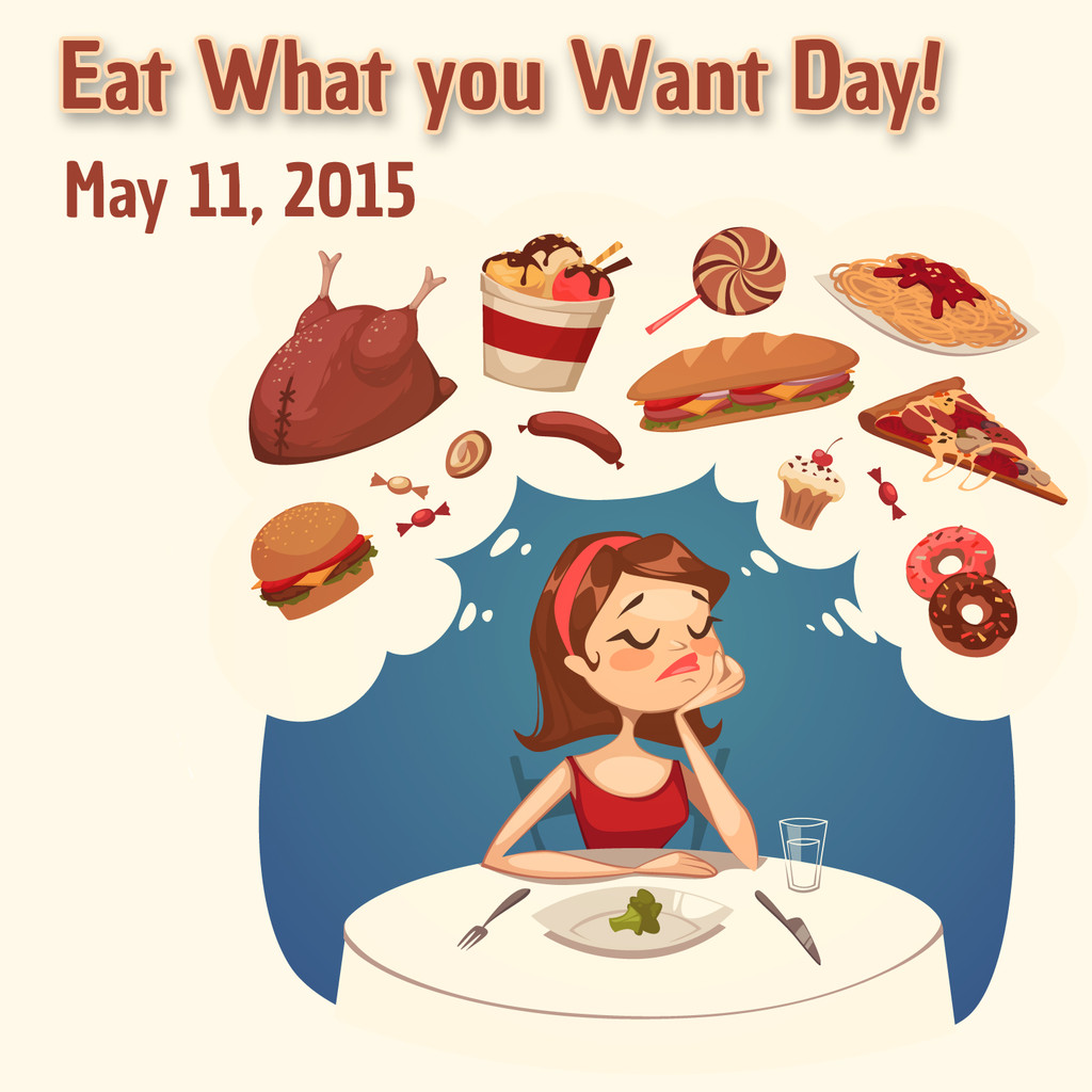 It's Eat what you Want Day!!