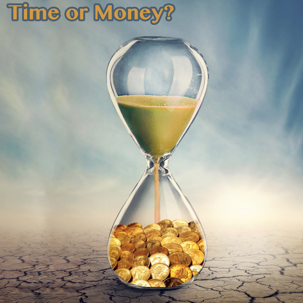 Time or Money!